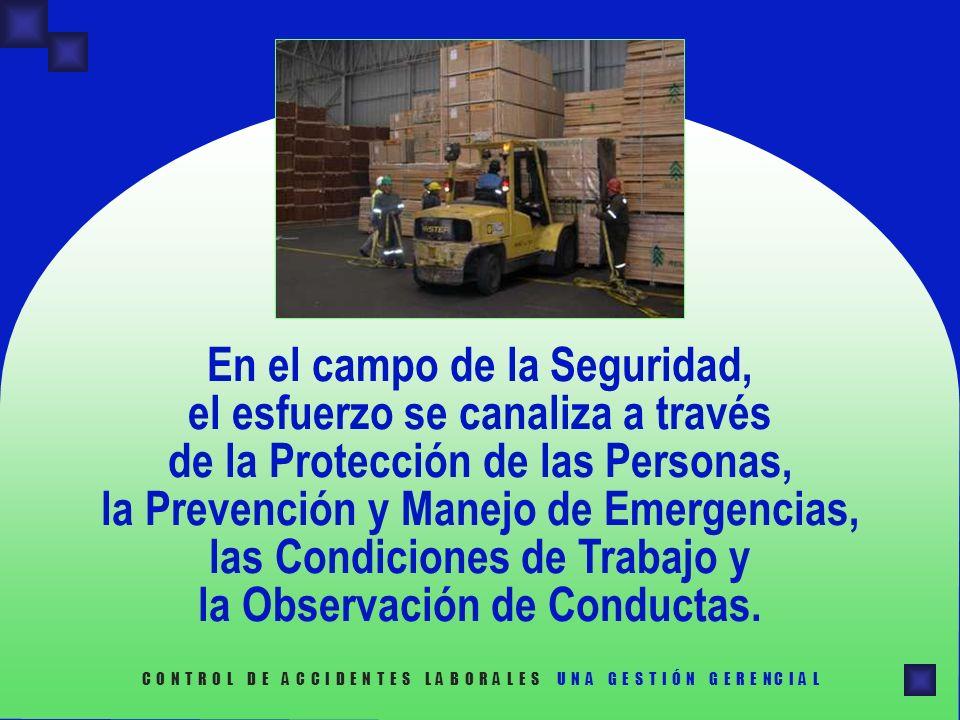 En el campo de la Seguridad, el esfuerzo se canaliza a través de la Protección de las Personas, la Prevención y Manejo de Emergencias, las Condiciones