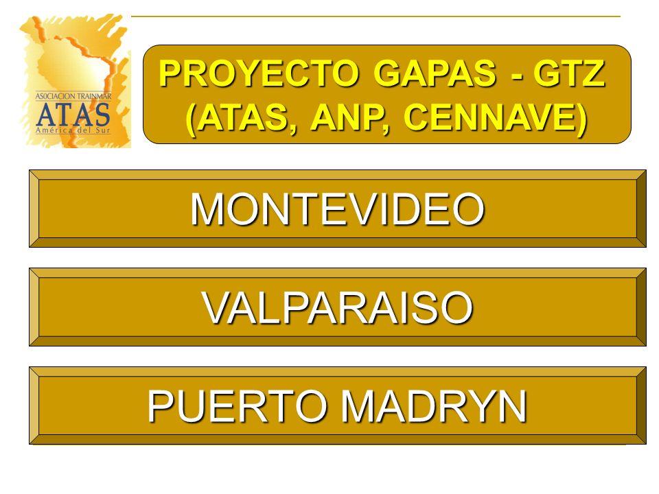 PROYECTO GAPAS - GTZ (ATAS, ANP, CENNAVE) MONTEVIDEO VALPARAISO PUERTO MADRYN