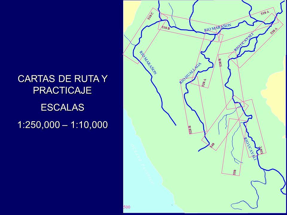 500 510 A 510 B 510 C 520 A 530 A 530 B 530 C 520 B 540 550 O C E A N O P A C I F I C O CARTAS DE RUTA Y PRACTICAJE ESCALAS 1:250,000 – 1:10,000 RIO UCAYALI RIO MARAÑON RIO HUALLAGA RIO UCAYALI RIO MARAÑON
