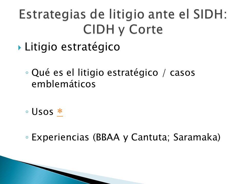 Litigio estratégico Qué es el litigio estratégico / casos emblemáticos Usos Experiencias (BBAA y Cantuta; Saramaka)