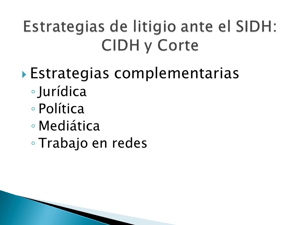 Estrategias complementarias Jurídica Política Mediática Trabajo en redes