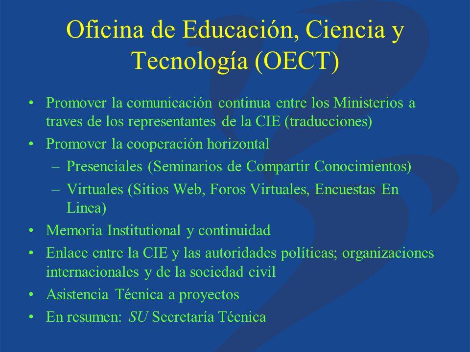 Oficina de Educación, Ciencia y Tecnología (OECT) Promover la comunicación continua entre los Ministerios a traves de los representantes de la CIE (tr