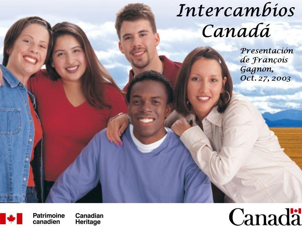 Intercambios Canadá Presentación de François Gagnon, Oct. 27, 2003