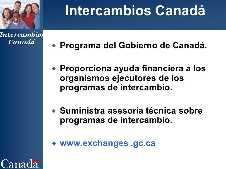 Intercambios Canadá Intercambios Canadá Programa del Gobierno de Canadá.