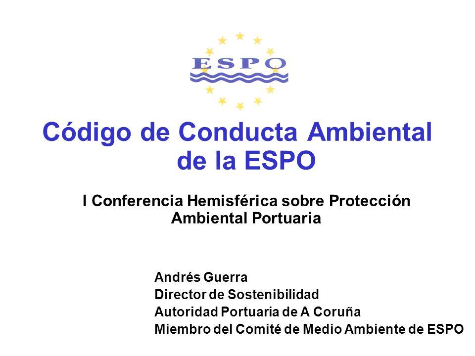 25/24 Código de Conducta Ambiental de la ESPO I Conferencia Hemisférica sobre Protección Ambiental Portuaria Andrés Guerra Director de Sostenibilidad Autoridad Portuaria de A Coruña Miembro del Comité de Medio Ambiente de ESPO