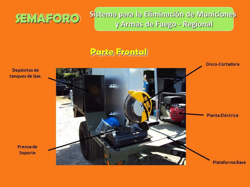 SEMAFOROSEMAFORO Parte Frontal Sistema para la Eliminación de Municiones y Armas de Fuego - Regional Depósitos de tanques de Gas. Planta Eléctrica Dis