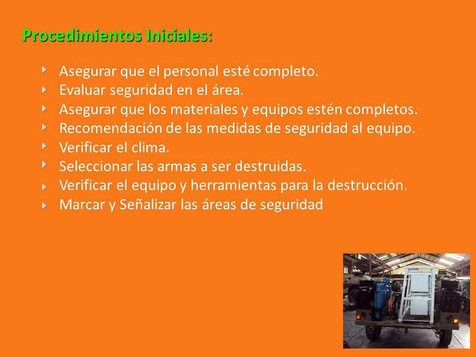 Procedimientos Iniciales: Asegurar que el personal esté completo. Evaluar seguridad en el área. Asegurar que los materiales y equipos estén completos.