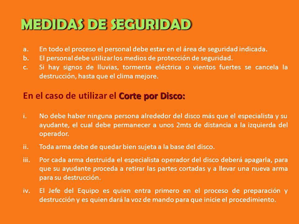 MEDIDAS DE SEGURIDAD a.En todo el proceso el personal debe estar en el área de seguridad indicada. b.El personal debe utilizar los medios de protecció