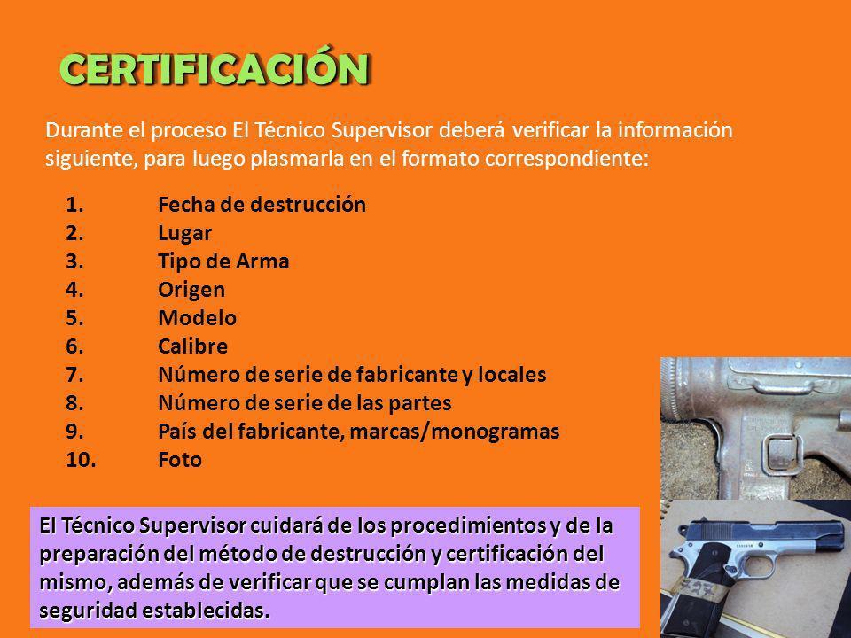CERTIFICACIÓNCERTIFICACIÓN Durante el proceso El Técnico Supervisor deberá verificar la información siguiente, para luego plasmarla en el formato corr