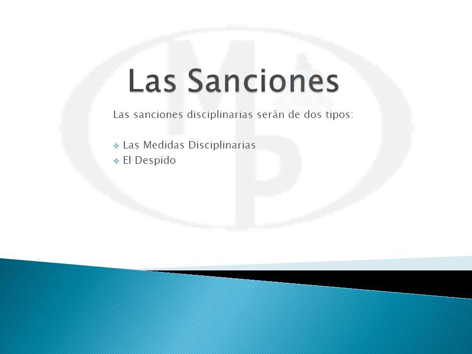 Las sanciones disciplinarias serán de dos tipos: Las Medidas Disciplinarias El Despido