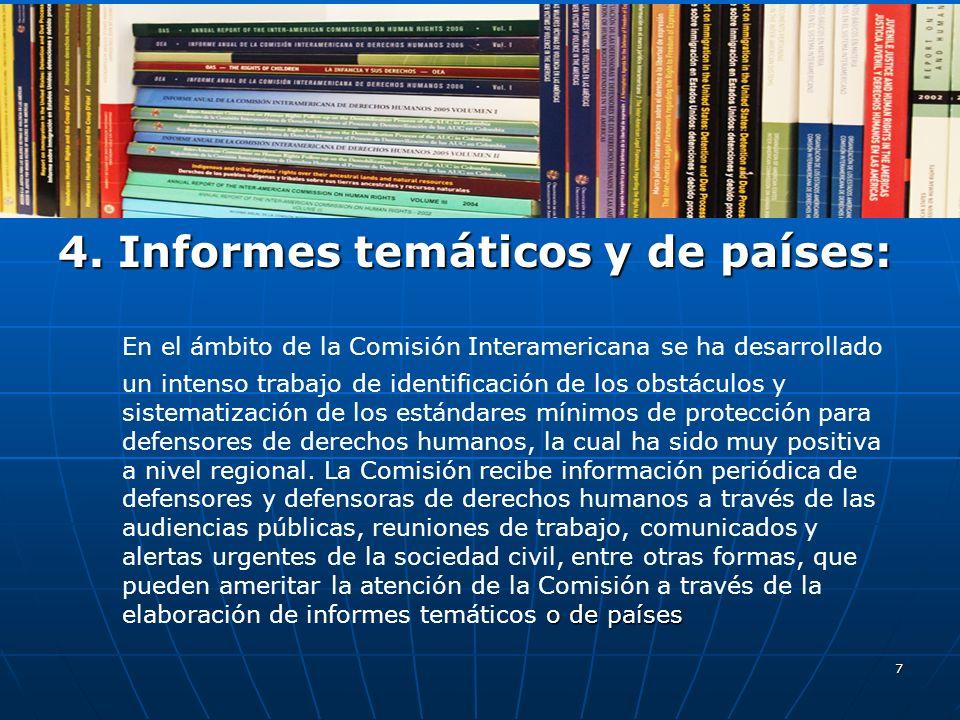 7 4. Informes temáticos y de países: o de países En el ámbito de la Comisión Interamericana se ha desarrollado un intenso trabajo de identificación de