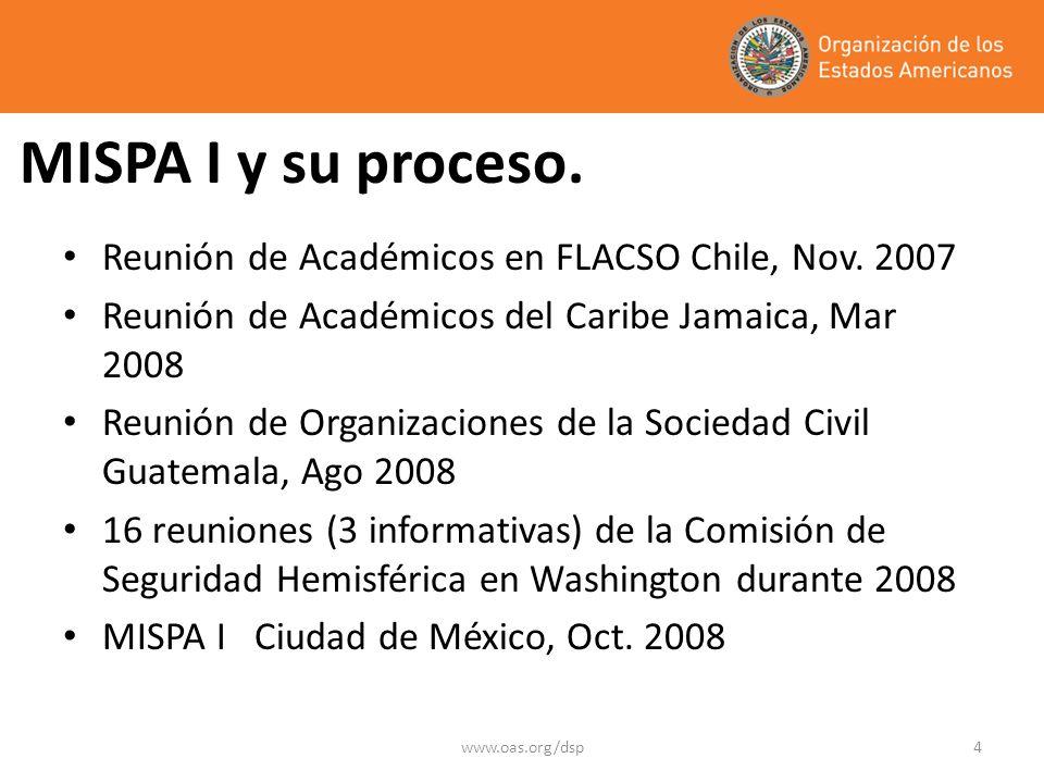 www.oas.org/dsp4 MISPA I y su proceso. Reunión de Académicos en FLACSO Chile, Nov.