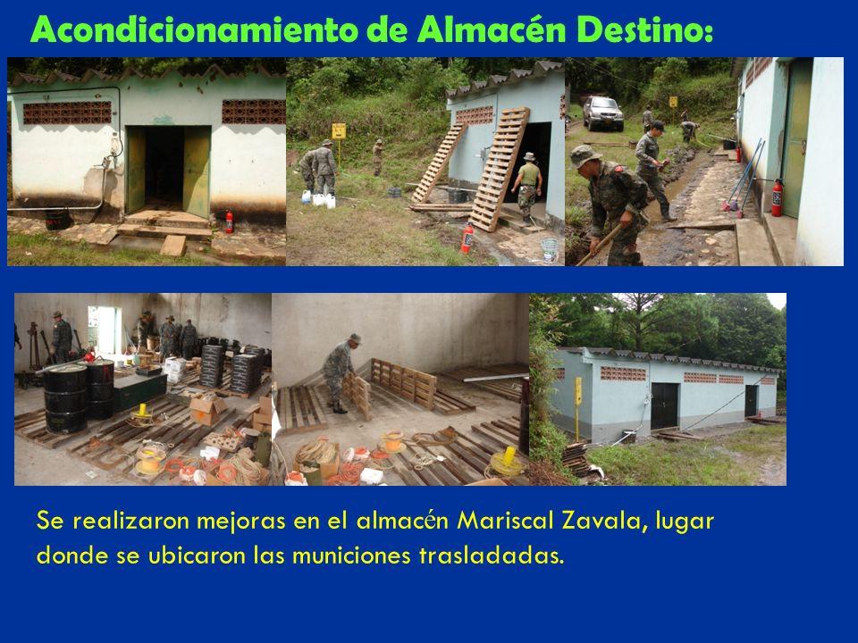 Acondicionamiento de Almacén Destino: Se realizaron mejoras en el almac é n Mariscal Zavala, lugar donde se ubicaron las municiones trasladadas.