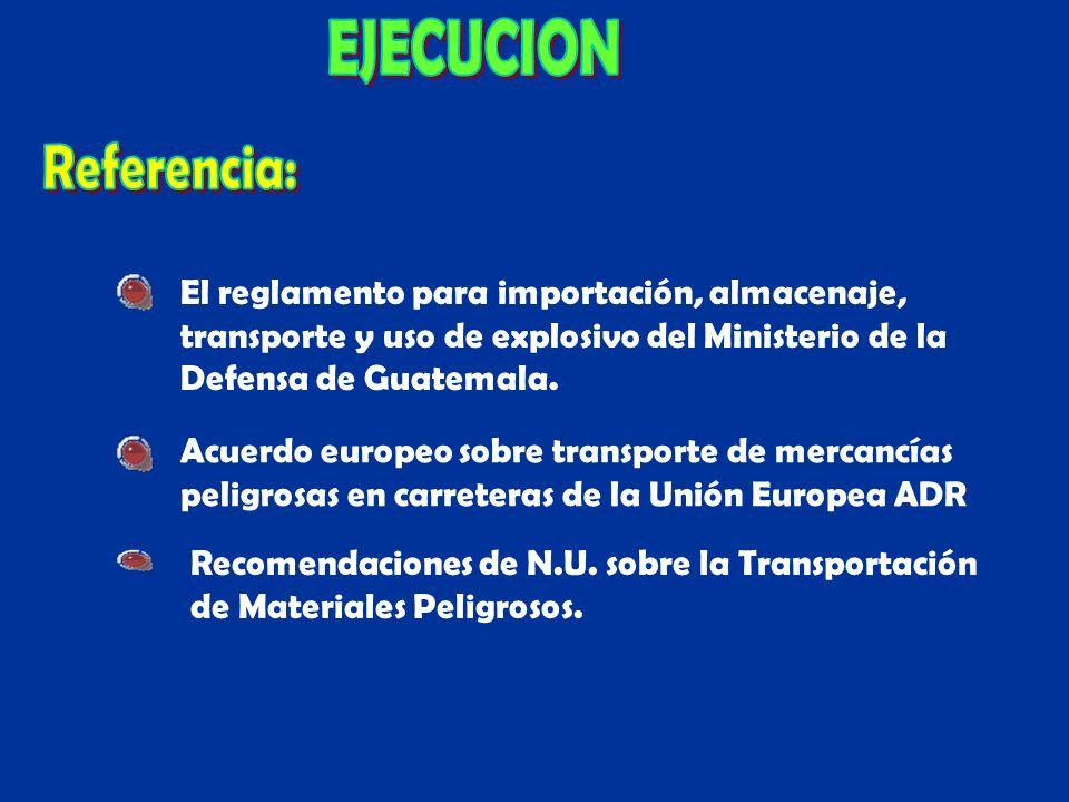 El reglamento para importación, almacenaje, transporte y uso de explosivo del Ministerio de la Defensa de Guatemala. Acuerdo europeo sobre transporte