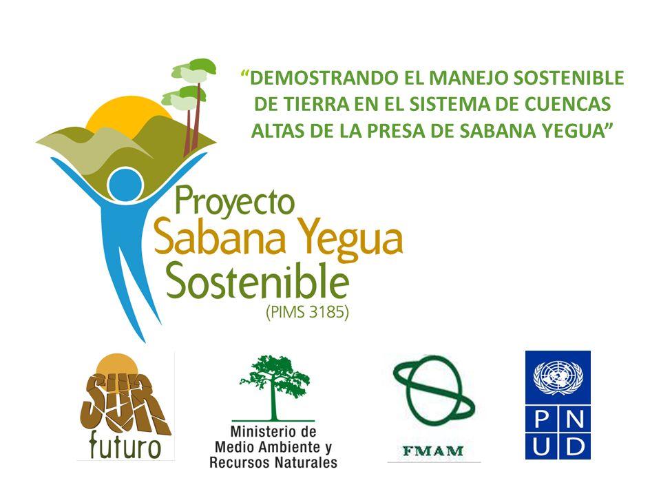OBJETIVO: Promover el manejo sostenible de tierra en las cuencas Altas de la presa de Sabana Yegua, para lograr beneficios globales del medio ambiente en el contexto del desarrollo sostenible y reducción de la pobreza.
