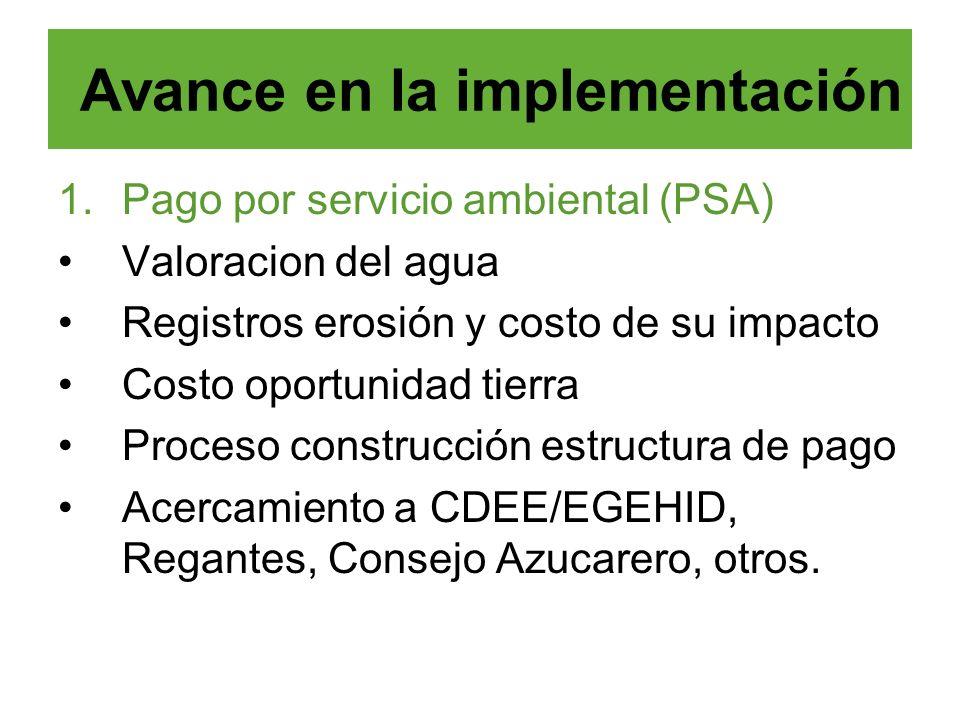 1.Pago por servicio ambiental (PSA) Valoracion del agua Registros erosión y costo de su impacto Costo oportunidad tierra Proceso construcción estructu
