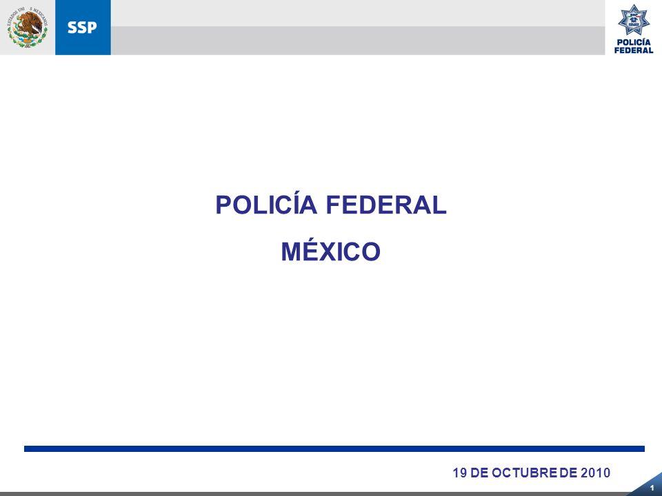 1 POLICÍA FEDERAL MÉXICO 19 DE OCTUBRE DE 2010