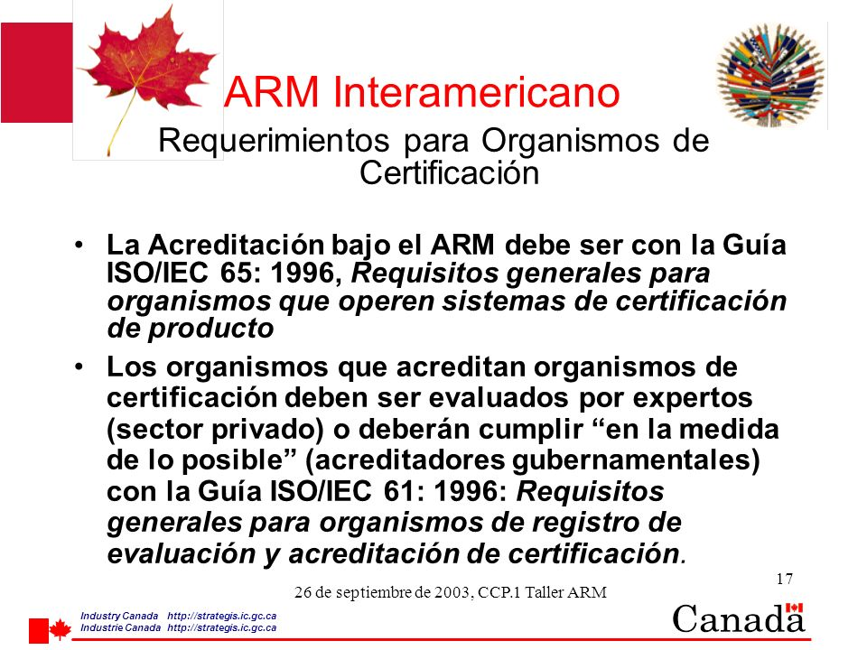 Industry Canada http:/ /strategis.ic.gc.ca Industrie Canada http:/ /strategis.ic.gc.ca 17 26 de septiembre de 2003, CCP.1 Taller ARM ARM Interamerican