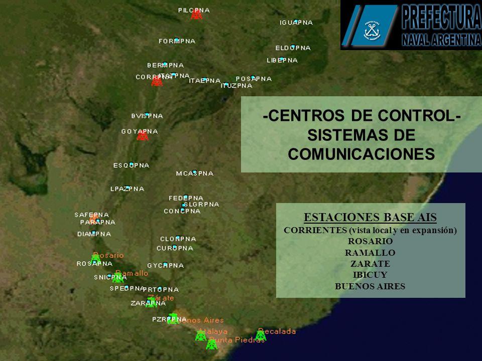 -CENTROS DE CONTROL- SISTEMAS DE COMUNICACIONES ESTACIONES BASE AIS CORRIENTES (vista local y en expansión) ROSARIO RAMALLO ZARATE IBICUY BUENOS AIRES