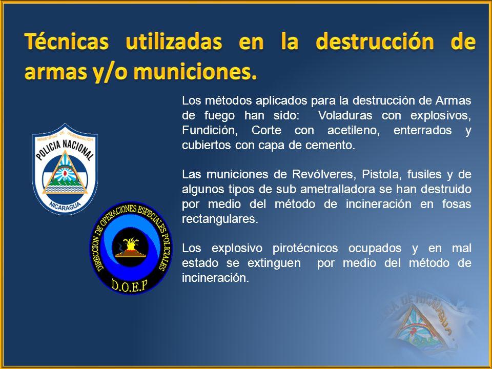 Los métodos aplicados para la destrucción de Armas de fuego han sido: Voladuras con explosivos, Fundición, Corte con acetileno, enterrados y cubiertos