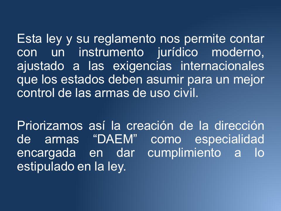 Esta ley y su reglamento nos permite contar con un instrumento jurídico moderno, ajustado a las exigencias internacionales que los estados deben asumi