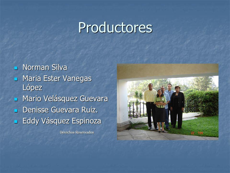 Productores Norman Silva Norman Silva Maria Ester Vanegas López Maria Ester Vanegas López Mario Velásquez Guevara Mario Velásquez Guevara Denisse Guevara Ruiz.