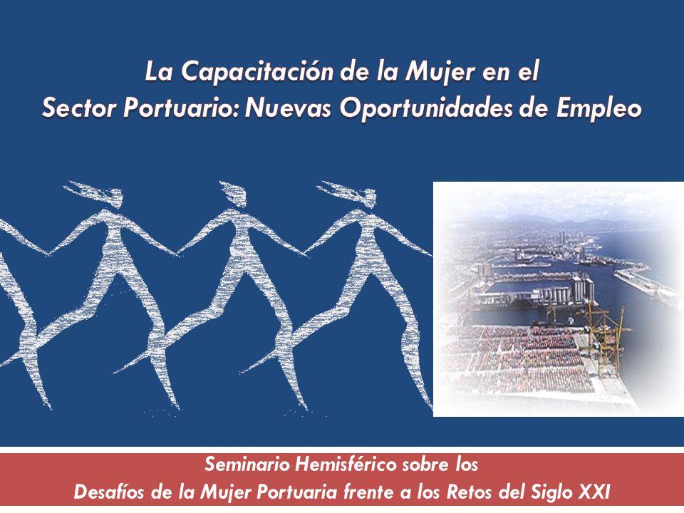 Seminario Hemisférico sobre los Desafíos de la Mujer Portuaria frente a los Retos del Siglo XXI