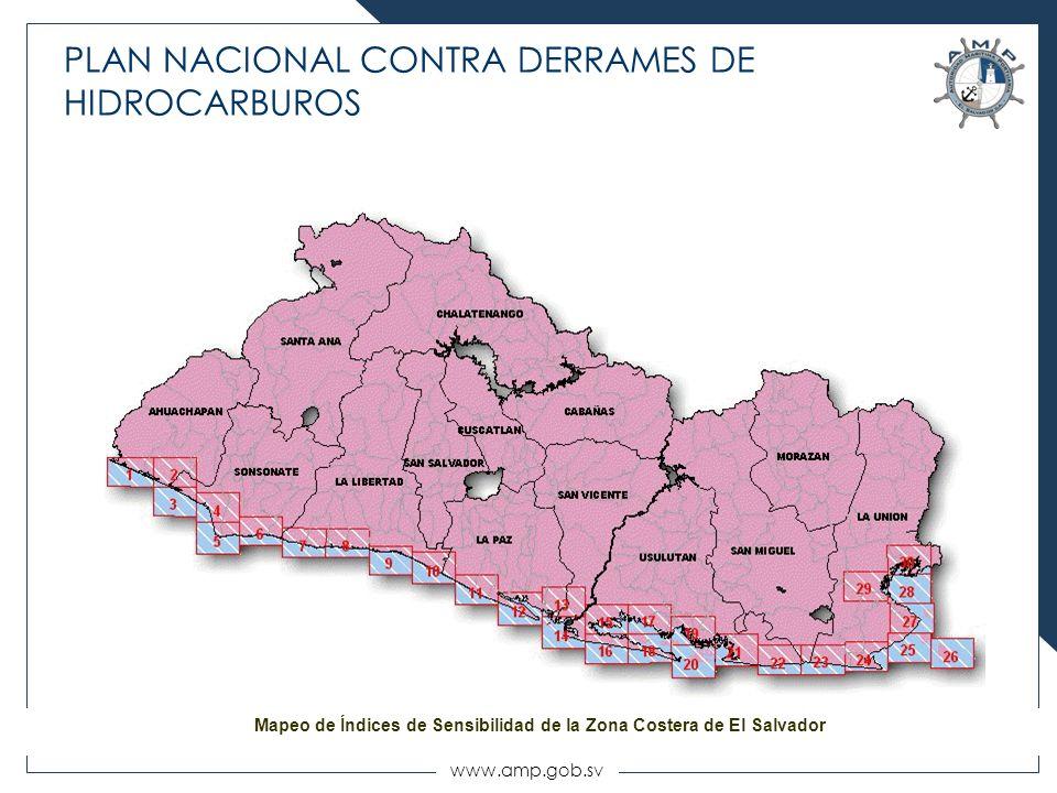 www.amp.gob.sv PLAN NACIONAL CONTRA DERRAMES DE HIDROCARBUROS Mapeo de Índices de Sensibilidad de la Zona Costera de El Salvador