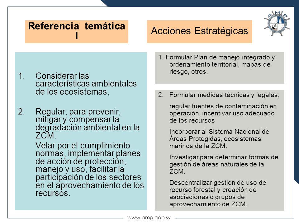 www.amp.gob.sv 1.Considerar las características ambientales de los ecosistemas, 2.Regular, para prevenir, mitigar y compensar la degradación ambiental