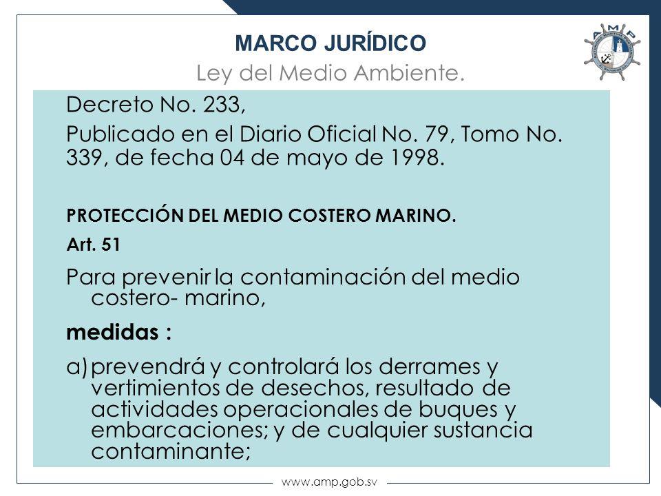 www.amp.gob.sv MARCO JURÍDICO Ley del Medio Ambiente. Decreto No. 233, Publicado en el Diario Oficial No. 79, Tomo No. 339, de fecha 04 de mayo de 199