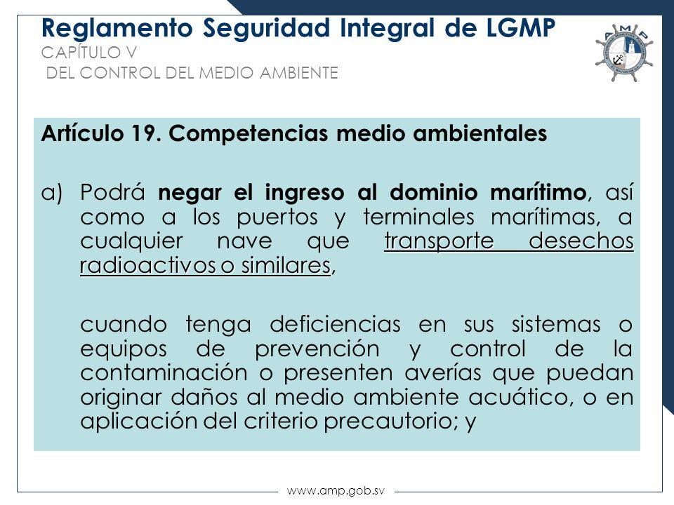 www.amp.gob.sv Reglamento Seguridad Integral de LGMP CAPÍTULO V DEL CONTROL DEL MEDIO AMBIENTE Artículo 19. Competencias medio ambientales transporte