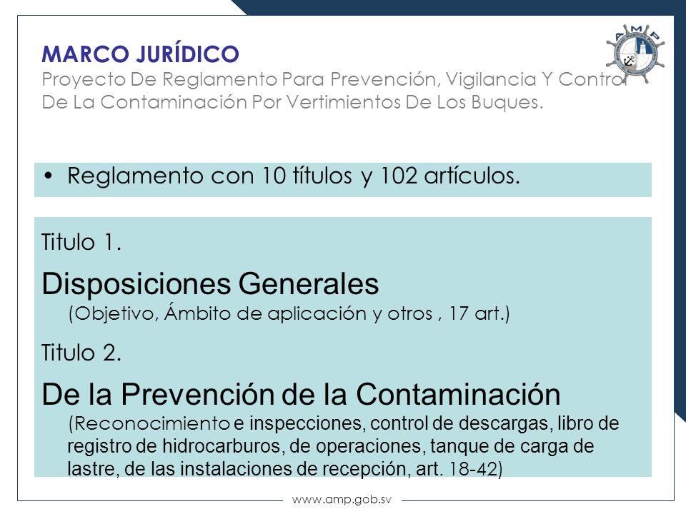 www.amp.gob.sv MARCO JURÍDICO Proyecto De Reglamento Para Prevención, Vigilancia Y Control De La Contaminación Por Vertimientos De Los Buques. Reglame