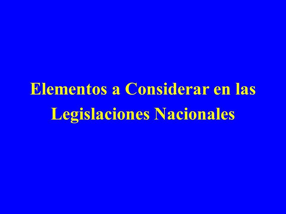 Elementos a Considerar en las Legislaciones Nacionales