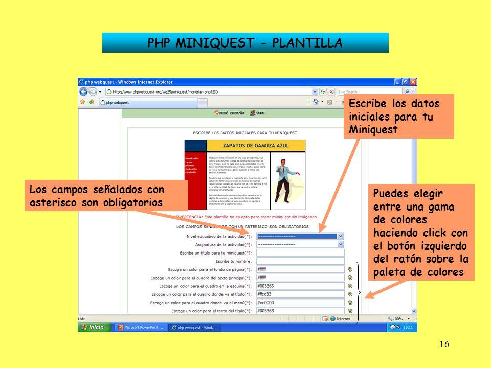 16 PHP MINIQUEST - PLANTILLA Los campos señalados con asterisco son obligatorios Puedes elegir entre una gama de colores haciendo click con el botón i