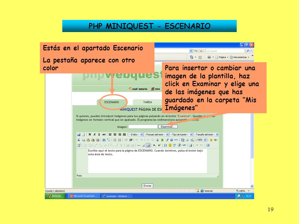 19 PHP MINIQUEST - ESCENARIO Estás en el apartado Escenario La pestaña aparece con otro color Para insertar o cambiar una imagen de la plantilla, haz