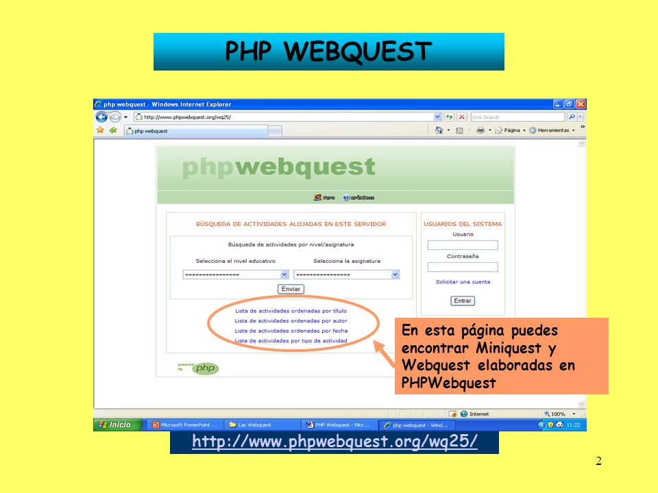2 PHP WEBQUEST http://www.phpwebquest.org/wq25/ En esta página puedes encontrar Miniquest y Webquest elaboradas en PHPWebquest