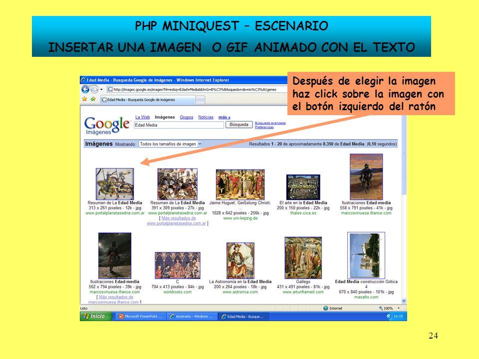 24 Después de elegir la imagen haz click sobre la imagen con el botón izquierdo del ratón PHP MINIQUEST – ESCENARIO INSERTAR UNA IMAGEN O GIF ANIMADO