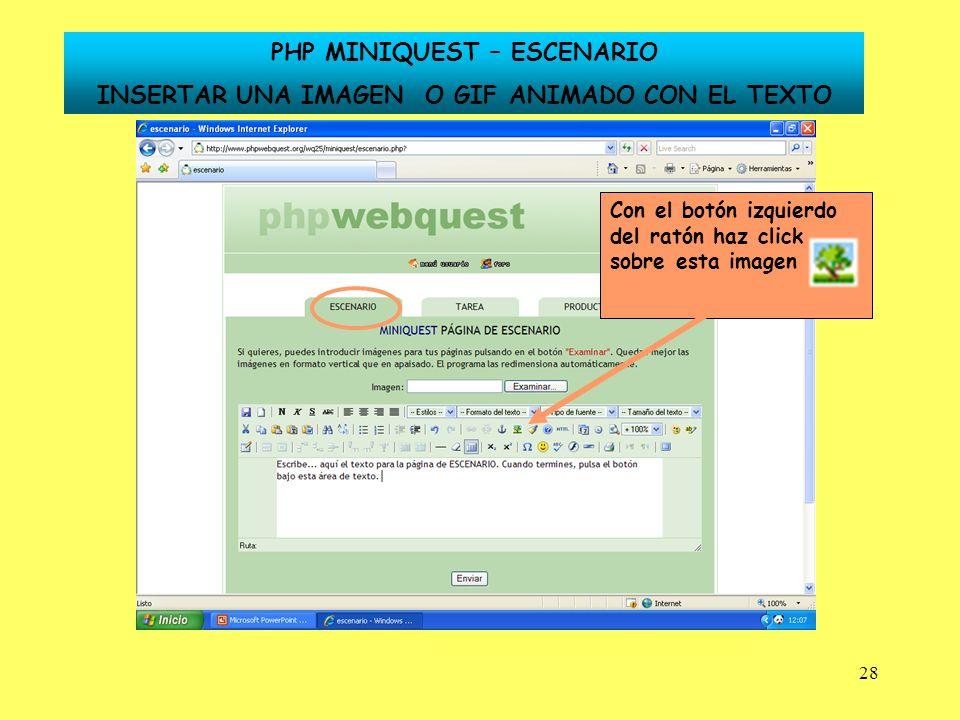 28 Con el botón izquierdo del ratón haz click sobre esta imagen PHP MINIQUEST – ESCENARIO INSERTAR UNA IMAGEN O GIF ANIMADO CON EL TEXTO