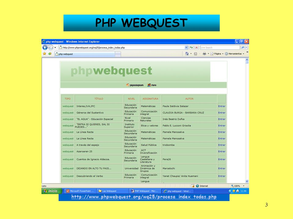 3 PHP WEBQUEST http://www.phpwebquest.org/wq25/procesa_index_todas.php