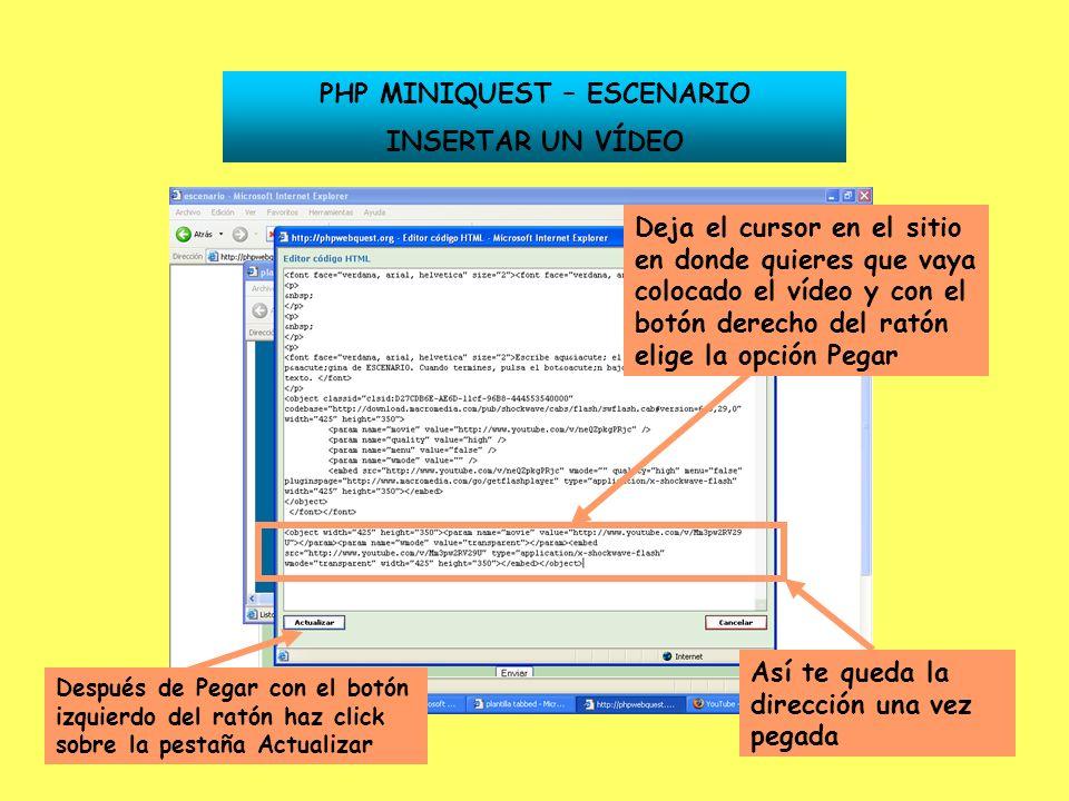 34 PHP MINIQUEST – ESCENARIO INSERTAR UN VÍDEO Deja el cursor en el sitio en donde quieres que vaya colocado el vídeo y con el botón derecho del ratón