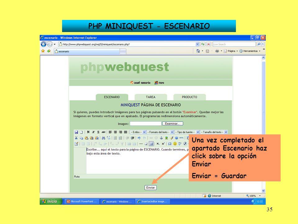 35 PHP MINIQUEST - ESCENARIO Una vez completado el apartado Escenario haz click sobre la opción Enviar Enviar = Guardar