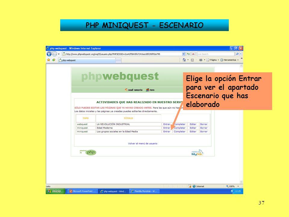 37 PHP MINIQUEST - ESCENARIO Elige la opción Entrar para ver el apartado Escenario que has elaborado