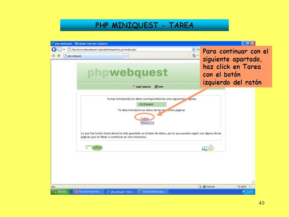 40 PHP MINIQUEST - TAREA Para continuar con el siguiente apartado, haz click en Tarea con el botón izquierdo del ratón