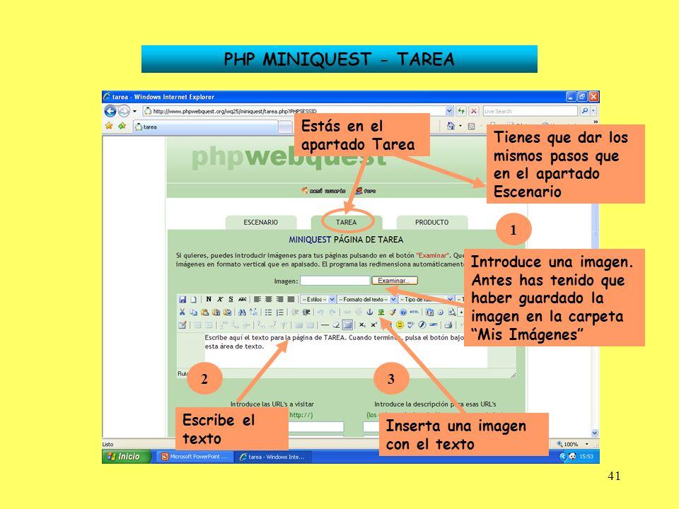 41 PHP MINIQUEST - TAREA Estás en el apartado Tarea Tienes que dar los mismos pasos que en el apartado Escenario 1 Introduce una imagen. Antes has ten