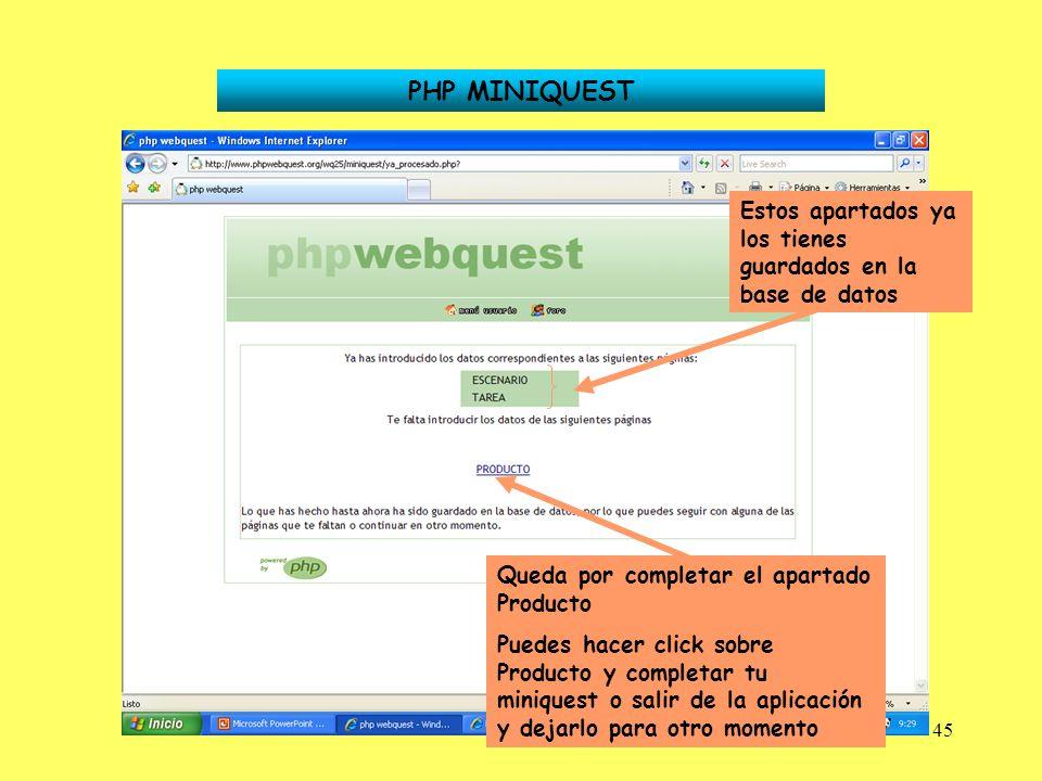 45 PHP MINIQUEST Estos apartados ya los tienes guardados en la base de datos Queda por completar el apartado Producto Puedes hacer click sobre Product