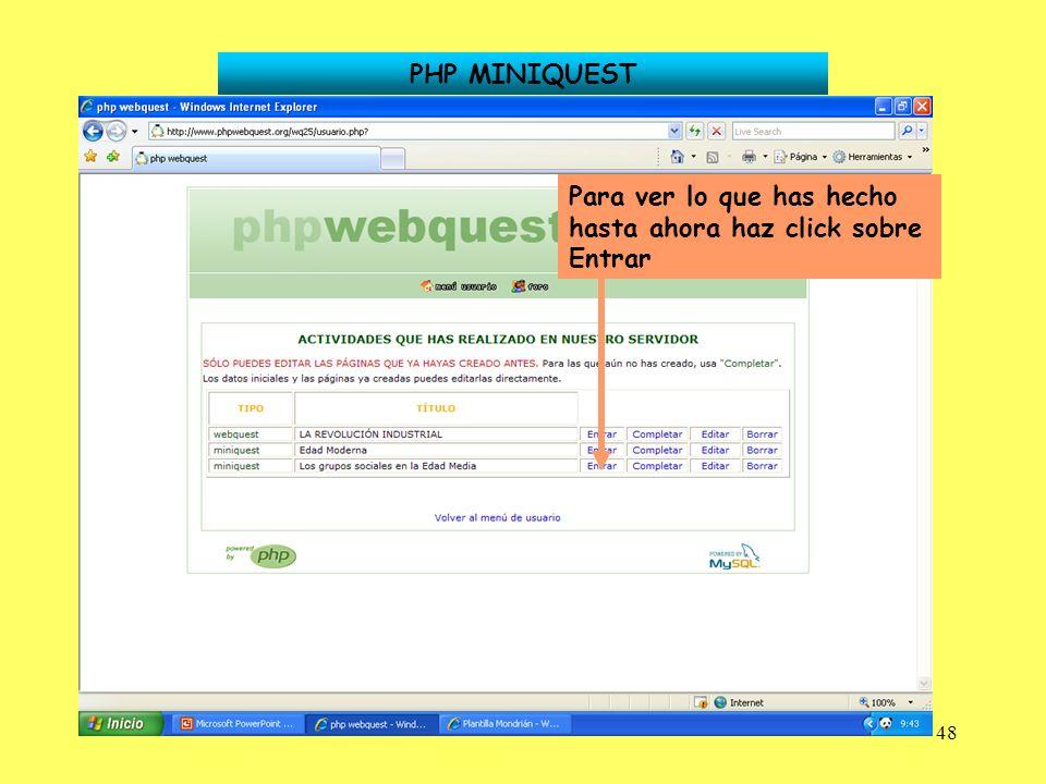 48 PHP MINIQUEST Para ver lo que has hecho hasta ahora haz click sobre Entrar