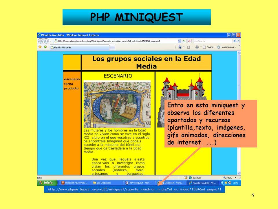 5 PHP MINIQUEST http://www.phpwehttp://www.phpwe bquest.org/wq25/miniquest/soporte_mondrian_m.php?id_actividad=1524&id_pagina=1bquest.org/wq25/minique