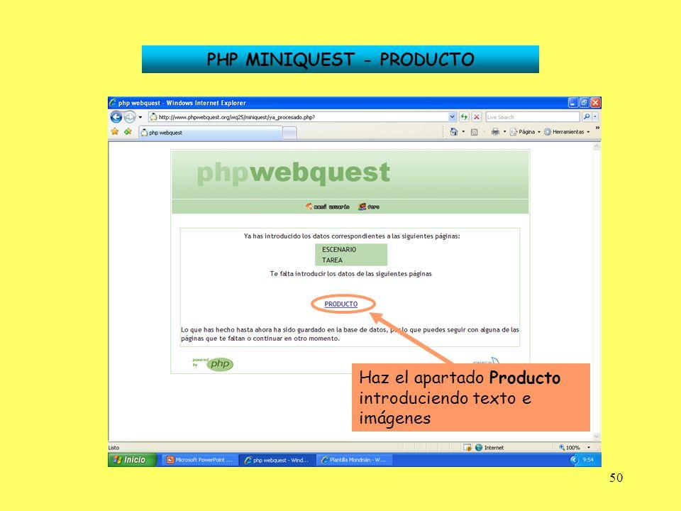 50 PHP MINIQUEST - PRODUCTO Haz el apartado Producto introduciendo texto e imágenes