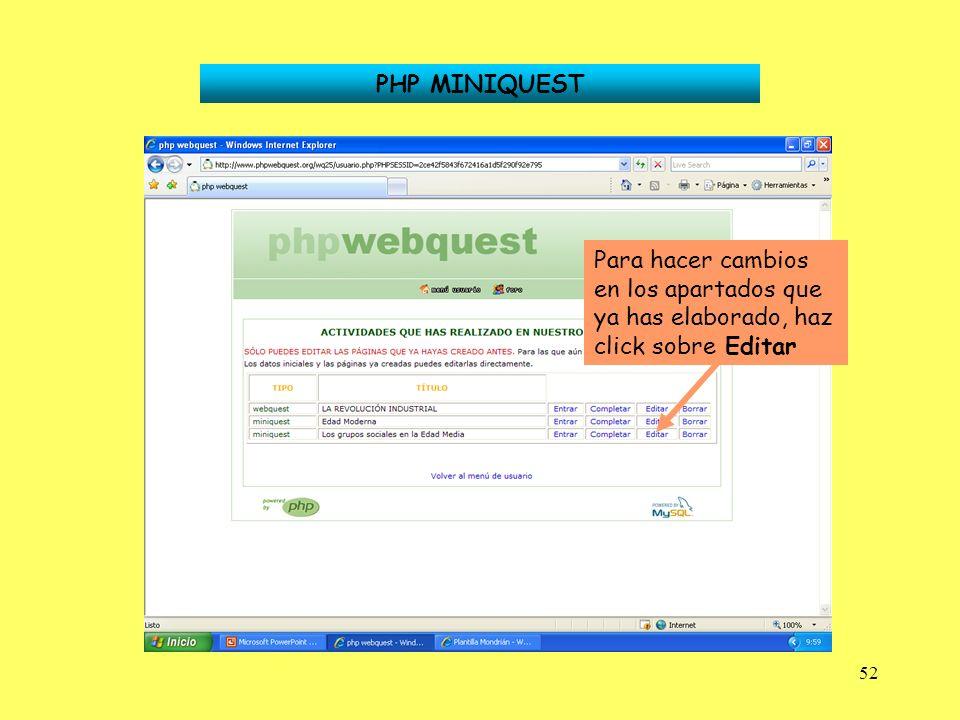 52 PHP MINIQUEST Para hacer cambios en los apartados que ya has elaborado, haz click sobre Editar