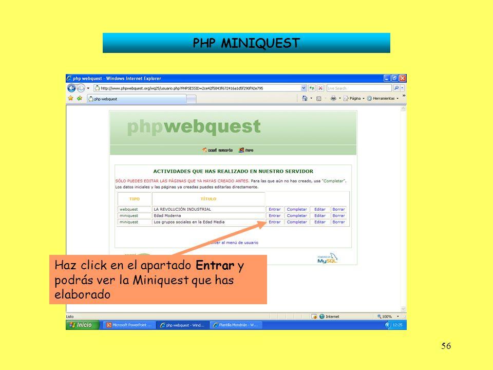 56 PHP MINIQUEST Haz click en el apartado Entrar y podrás ver la Miniquest que has elaborado